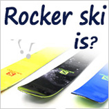 What is Rocker skis?